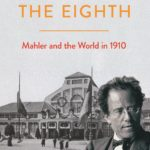 [PDF] [EPUB] The Eighth: Mahler and the World in 1910 Download