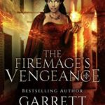[PDF] [EPUB] The Firemage's Vengeance (The Academy Journals #3) Download
