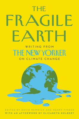 [PDF] [EPUB] The Fragile Earth: Writing from The New Yorker on Climate Change Download by David Remnick