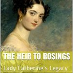 [PDF] [EPUB] The Heir to Rosings: Lady Catherine's Legacy Download