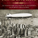 [PDF] [EPUB] The Hidden Hindenburg: The Untold Story of the Tragedy, the Nazi Secrets, and the Quest to Rule the Skies Download
