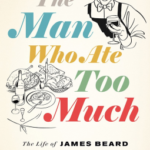 [PDF] [EPUB] The Man Who Ate Too Much: The Life of James Beard Download