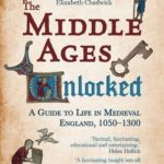 [PDF] [EPUB] The Middle Ages Unlocked:  A Guide to Life in Medieval England, 1050-1300 Download