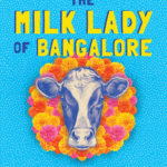 [PDF] [EPUB] The Milk Lady of Bangalore: An Unexpected Adventure Download