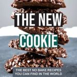 [PDF] [EPUB] The New Cookie: The Best No Bake Recipes You Can Find in The World Download