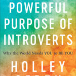 [PDF] [EPUB] The Powerful Purpose of Introverts: Why the World Needs You to Be You Download