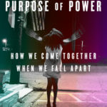 [PDF] [EPUB] The Purpose of Power: How We Come Together When We Fall Apart Download