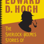 [PDF] [EPUB] The Sherlock Holmes Stories of Edward D. Hoch Download