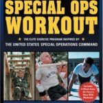 [PDF] [EPUB] The Special Ops Workout: The Elite Exercise Program Inspired by the United States Special Operations Command Download