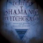[PDF] [EPUB] The Temple of Shamanic Witchcraft: Shadows, Spirits and the Healing Journey Download