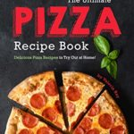 [PDF] [EPUB] The Ultimate Pizza Recipe Book: Delicious Pizza Recipes to Try Out at Home! Download