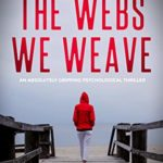 [PDF] [EPUB] The Webs We Weave: an absolutely gripping psychological thriller Download
