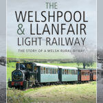[PDF] [EPUB] The Welshpool and Llanfair Light Railway: The Story of a Welsh Rural Byway Download