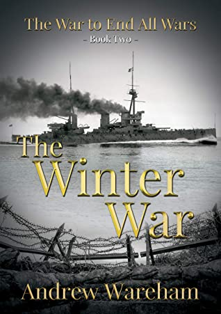 [PDF] [EPUB] The Winter War (The War to End All Wars Book 2) Download by Andrew Wareham