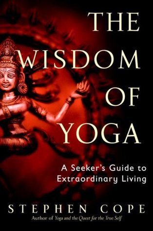 [PDF] [EPUB] The Wisdom of Yoga: A Seeker's Guide to Extraordinary Living Download by Stephen Cope
