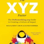 [PDF] [EPUB] The XYZ Factor: The DoSomething.Org Guide to Creating a Culture of Impact Download