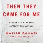 [PDF] [EPUB] Then They Came for Me: A Family's Story of Love, Captivity, and Survival Download