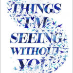 [PDF] [EPUB] Things I'm Seeing Without You Download