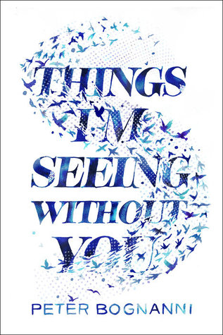 [PDF] [EPUB] Things I'm Seeing Without You Download by Peter Bognanni