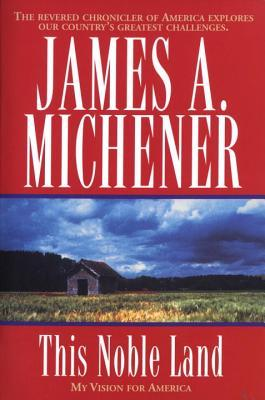 [PDF] [EPUB] This Noble Land: My Vision for America Download by James A. Michener
