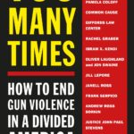 [PDF] [EPUB] Too Many Times: How to End Gun Violence in a Divided America Download