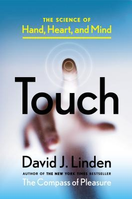 [PDF] [EPUB] Touch: The Science of Hand, Heart, and Mind Download by David J. Linden