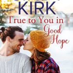 [PDF] [EPUB] True to You in Good Hope (Good Hope, #14) Download