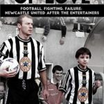 [PDF] [EPUB] Tunnel of Love: Football, Fighting and Failure: Newcastle United After The Entertainers Download