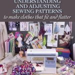 [PDF] [EPUB] Understanding and Adjusting Sewing Patterns: to make clothes that fit and flatter Download