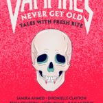 [PDF] [EPUB] Vampires Never Get Old: Tales with Fresh Bite Download