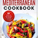[PDF] [EPUB] Vegetarian Mediterranean Cookbook: 100+ Quick and Easy Recipes for Healthy Lifestyle Download