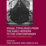 [PDF] [EPUB] Visual Typologies from the Early Modern to the Contemporary: Local Contexts and Global Practices Download
