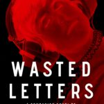 [PDF] [EPUB] Wasted Letters (The Neon Darkness Trilogy, Book 4) Download