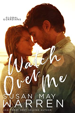 [PDF] [EPUB] Watch Over Me (Global Guardians Book 1) Download by Susan May Warren
