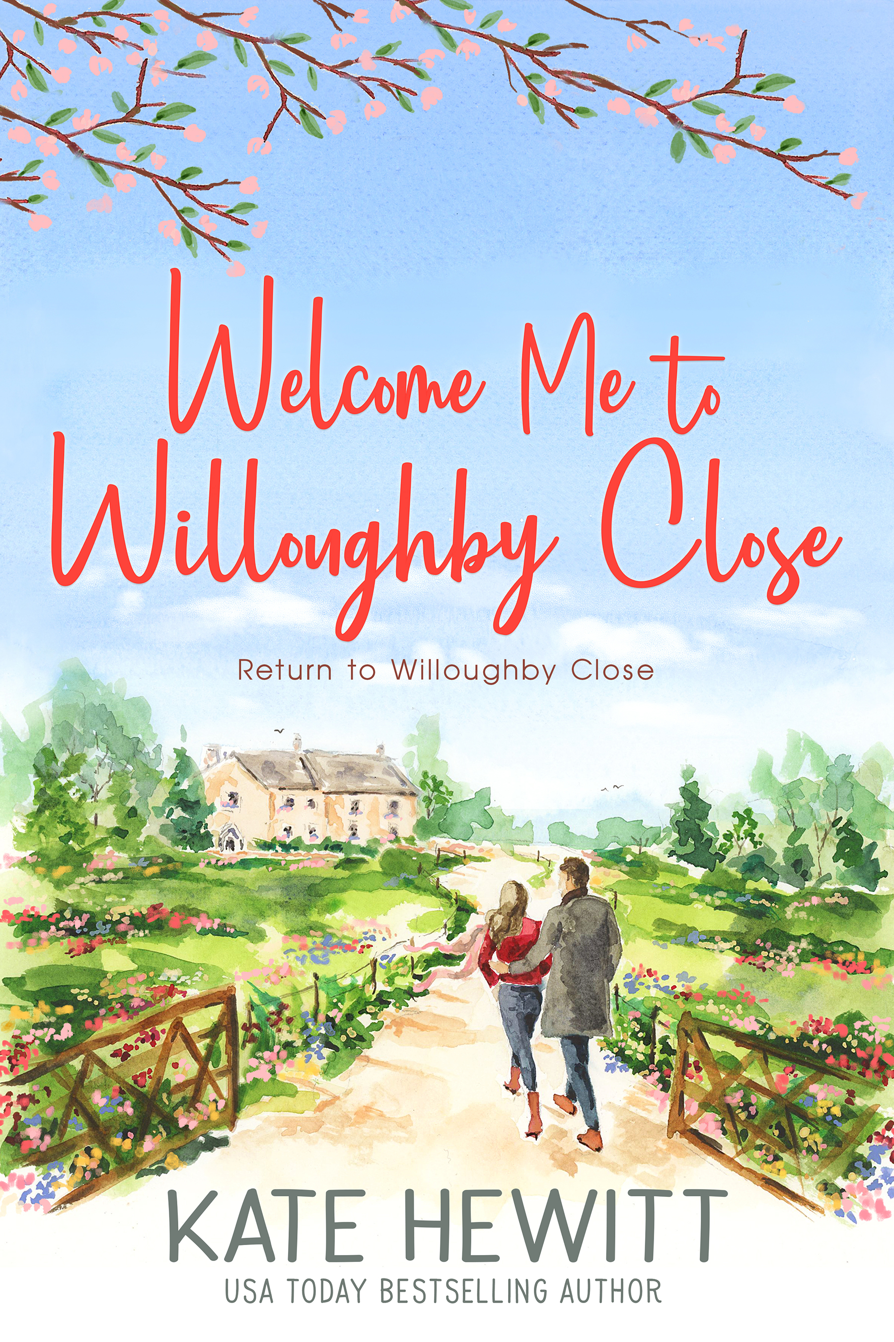 [PDF] [EPUB] Welcome Me to Willoughby Close (Return to Willoughby Close, #2) Download by Kate Hewitt