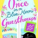 [PDF] [EPUB] Wish You Were Here (The Once in a Blue Moon Guesthouse, #4) Download