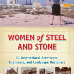 [PDF] [EPUB] Women of Steel and Stone: 22 Inspirational Architects, Engineers, and Landscape Designers Download