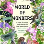 [PDF] [EPUB] World of Wonders: In Praise of Fireflies, Whale Sharks, and Other Astonishments Download