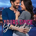 [PDF] [EPUB] Yours Since Yesterday (Lost Harbor, Alaska, #2) Download