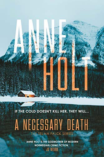 [PDF] [EPUB] A Necessary Death (Selma Falck, #2) Download by Anne Holt