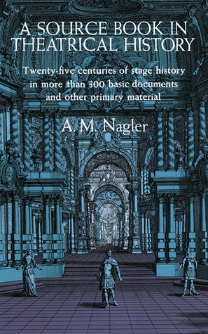 [PDF] [EPUB] A Source Book in Theatrical History Download by A.M. Nagler