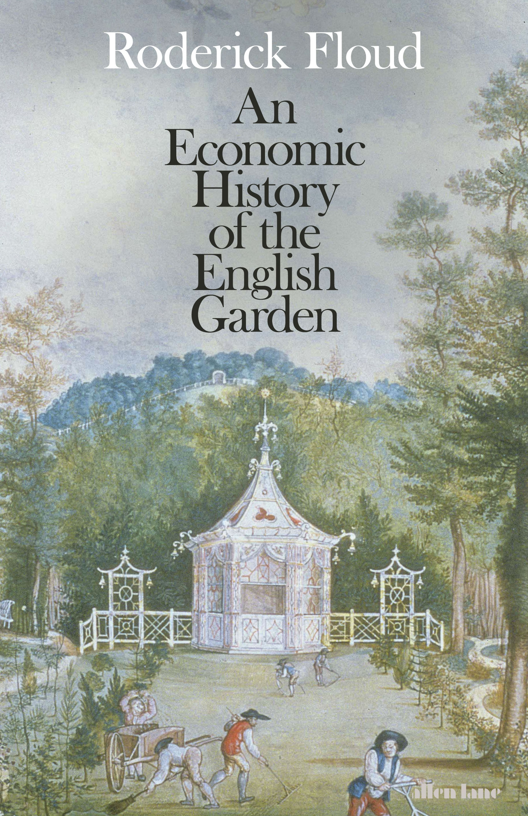 [PDF] [EPUB] An Economic History of the English Garden Download by Roderick Floud