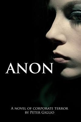 [PDF] [EPUB] Anon (Anon Duology, #1) Download by Peter Giglio