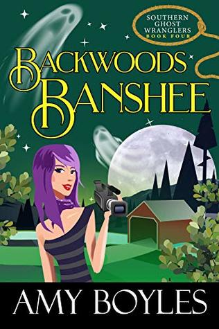 [PDF] [EPUB] Backwoods Banshee (Southern Ghost Wranglers #4) Download by Amy Boyles