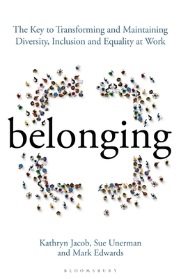 [PDF] [EPUB] Belonging: The Revolutionary Secrets Behind Successful Diversity and Inclusion at Work Download by Sue Unerman