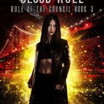 [PDF] [EPUB] Blood Rule (Rule of The Council #3) Download
