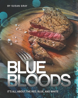 [PDF] [EPUB] Blue Bloods: It's All About the Red, Blue, And White Download by Susan Gray