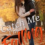 [PDF] [EPUB] Catch Me I'm Falling( Fall In Love Forever Safe Book 10) Download