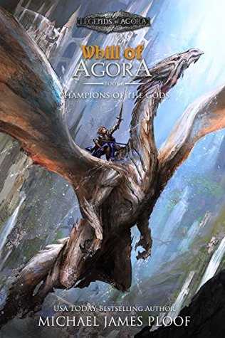 [PDF] [EPUB] Champions of the Gods (Legends of Agora, #6) Download by Michael James Ploof