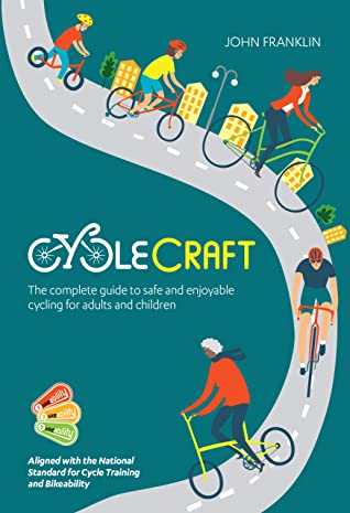 [PDF] [EPUB] Cyclecraft: The complete guide to safe and enjoyable cycling for adults and children Download by John Franklin